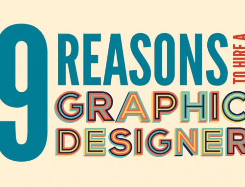 9 Reasons to Hire a Graphic Designer